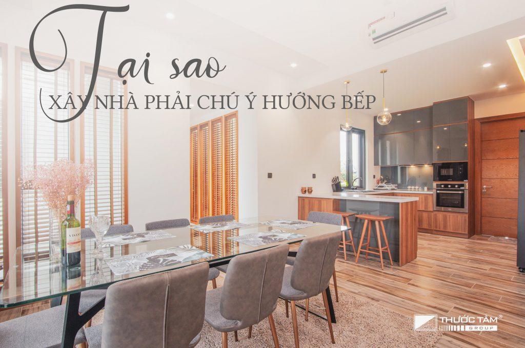 thuoc-tam-group-tai-sao-xay-nha-phai-chu-y-huong-bep-1